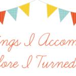 30 Things I Accomplished Before Turning 30