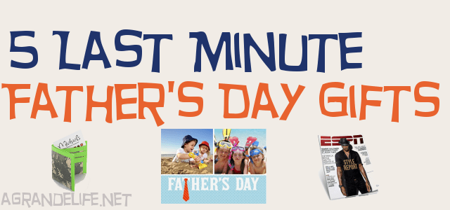 5 last minute fathers day gifts