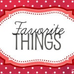 These are a few of my favorite things!