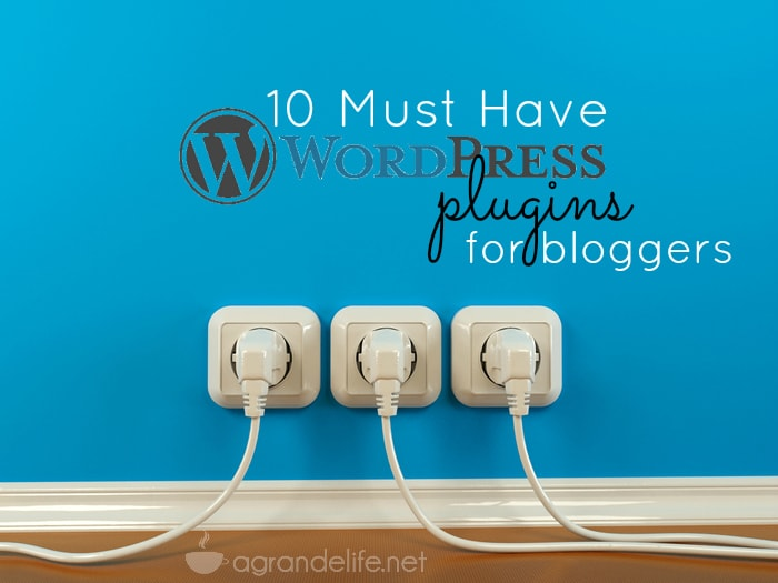 10 must have wordpress plugins for bloggers