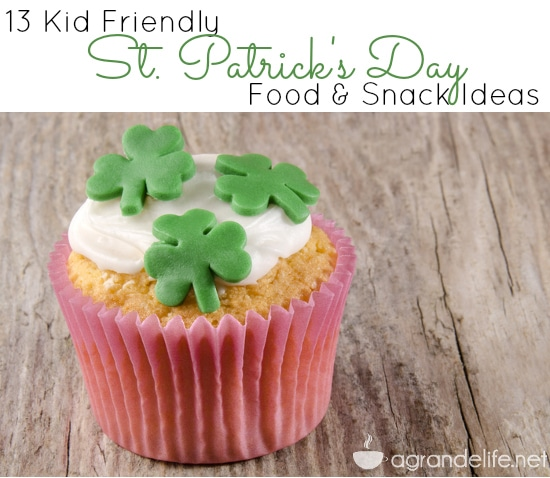 13 Kid Friendly St. Patricks Day Food and Snack ideas