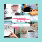 14 Ways to Better Your Blog in 2014: Part 2