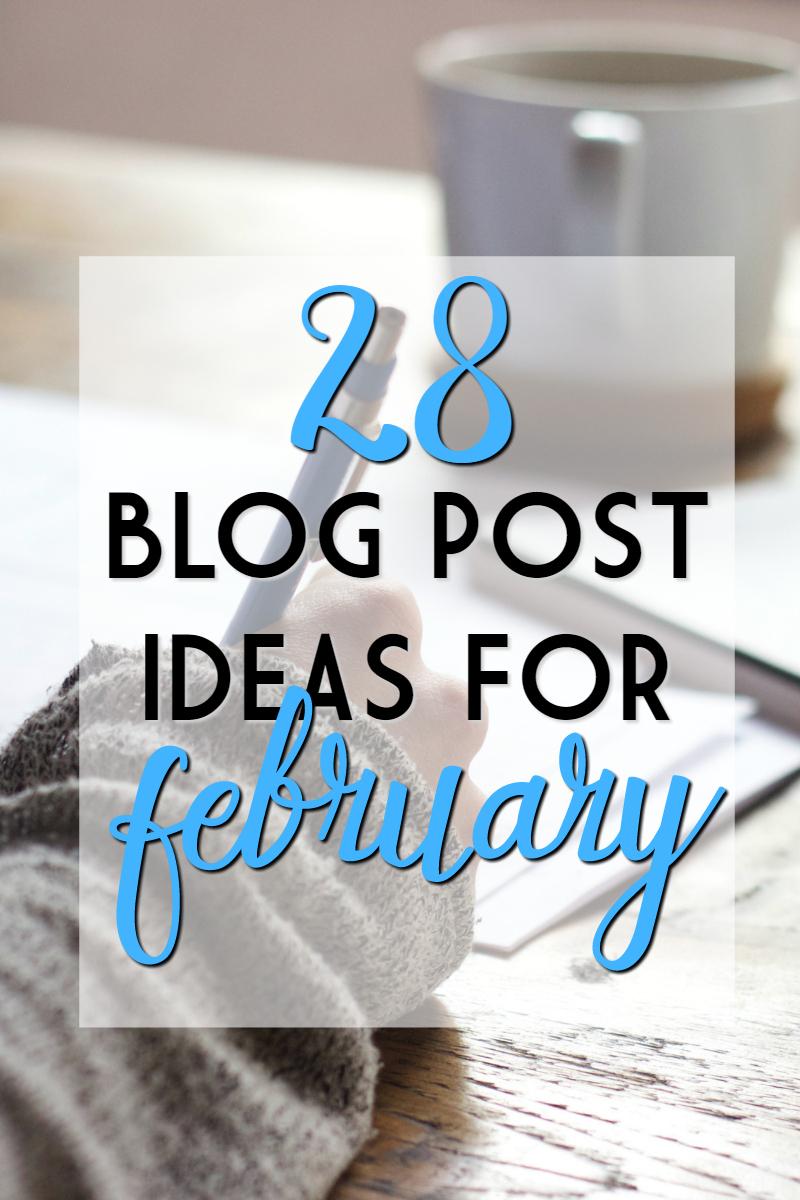 28 blog post ideas for february