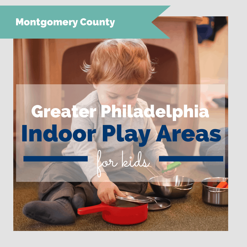 Greater Philadelphia Indoor Play Areas for Kids