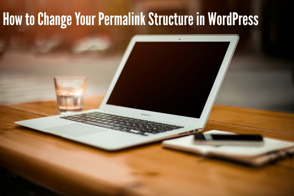 How to Change Your Permalink Structure in WordPress