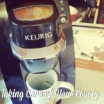 Taking Care of Your Keurig