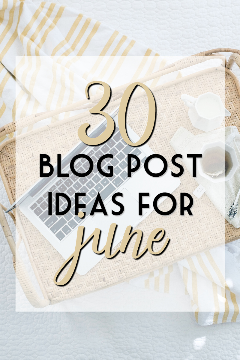 30 blog post ideas for june