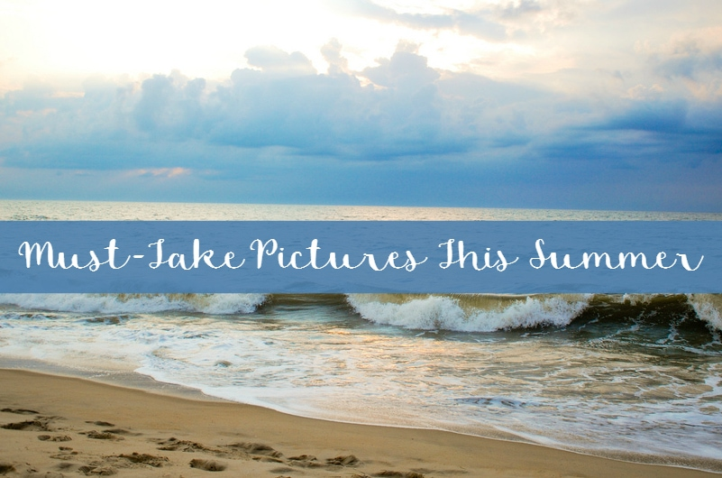 must-take pictures this summer featured