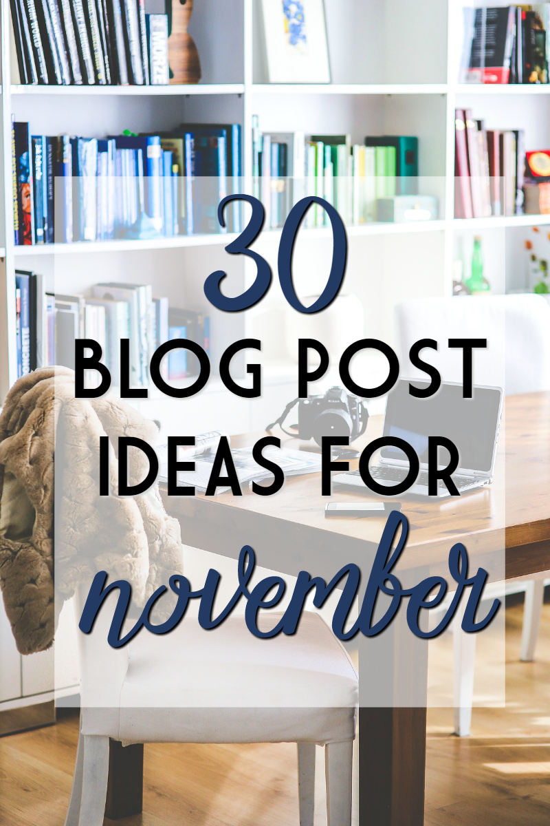 30 blog post ideas for november