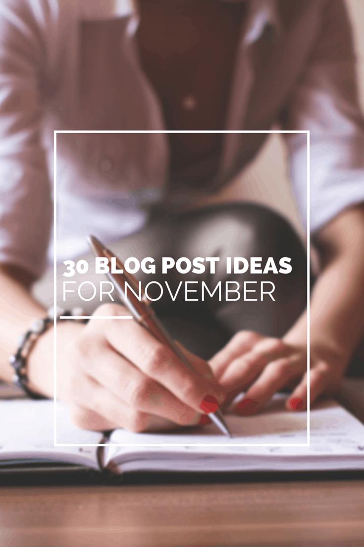 30 Blog Post Ideas for November