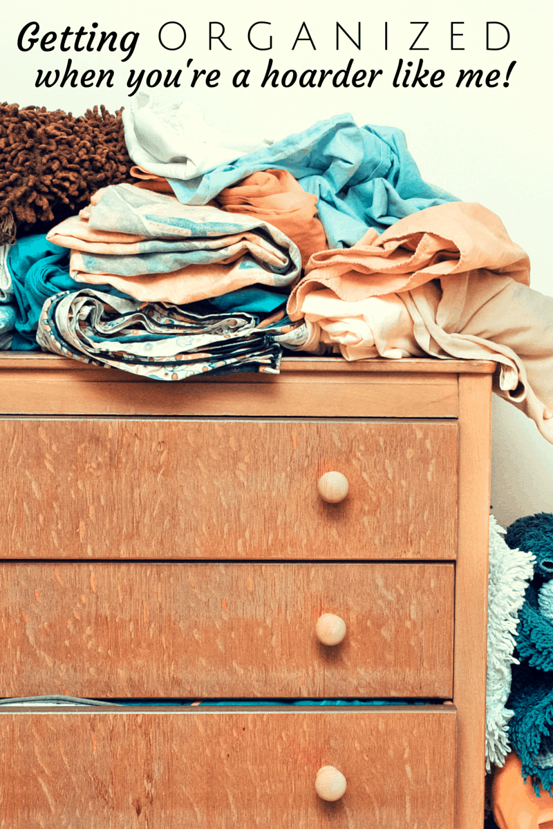getting organized when you're a hoarder like me