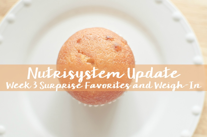 Nutrisystem Update Week 3 Surprise Favorites and Weigh-In