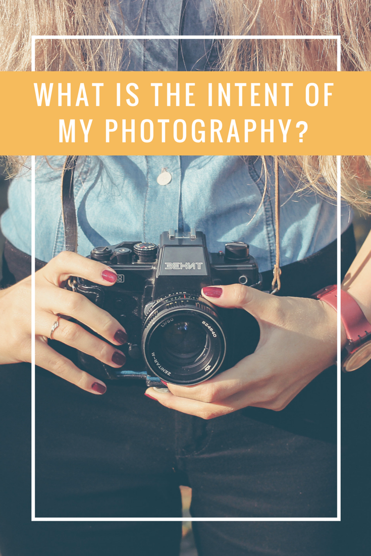 what is the intent of my photography-
