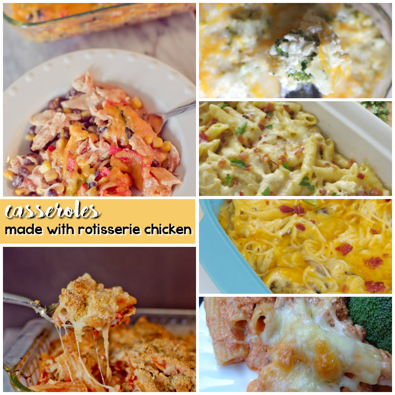 casseroles made with rotisserie chicken