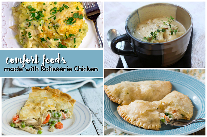 comfort foods made with rotisserie chicken