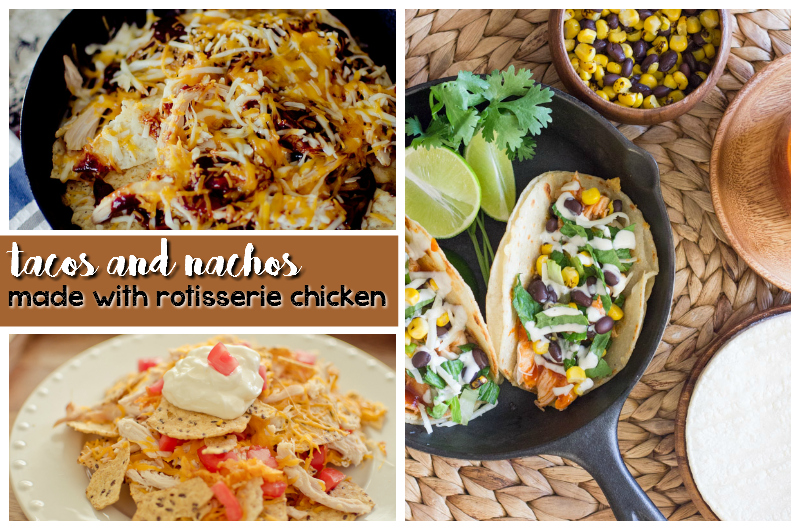 tacos and nachos made with rotisserie chicken