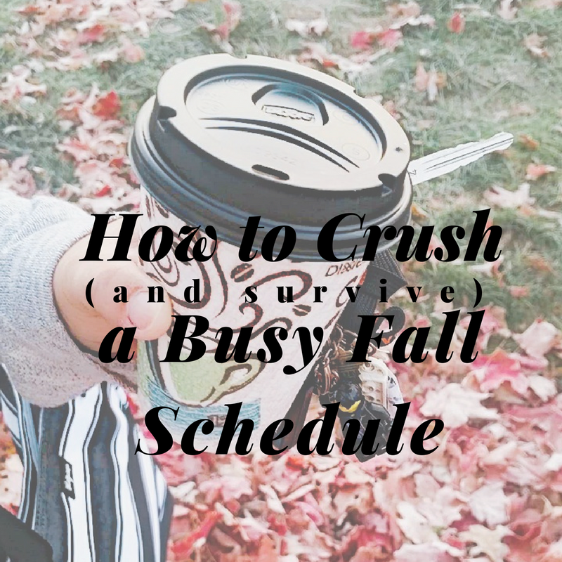 how-to-crush-and-survive-a-busy-fall-schedule