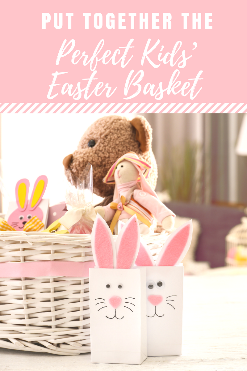 Put Together the Perfect Kids' Easter Basket