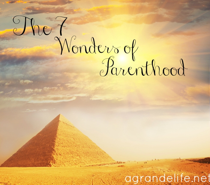 the 7 wonders of parenthood