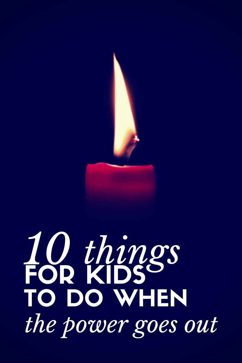 10 Things for Kids to Do When the Power is Out (1)