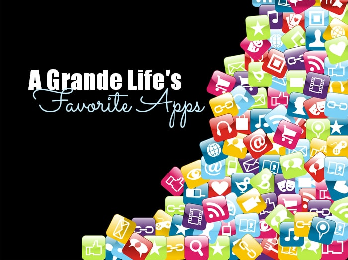 a grande life's favorite apps