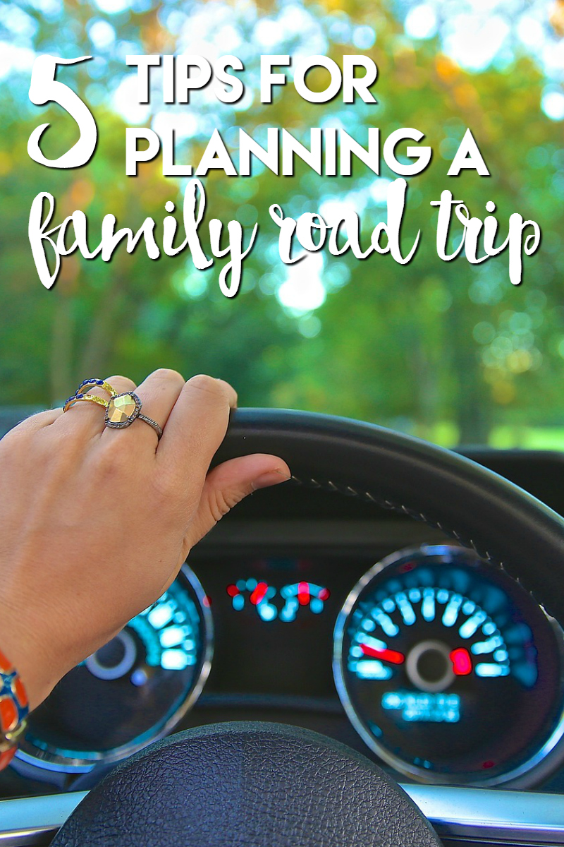 5 Tips for Planning a Family Road Tip