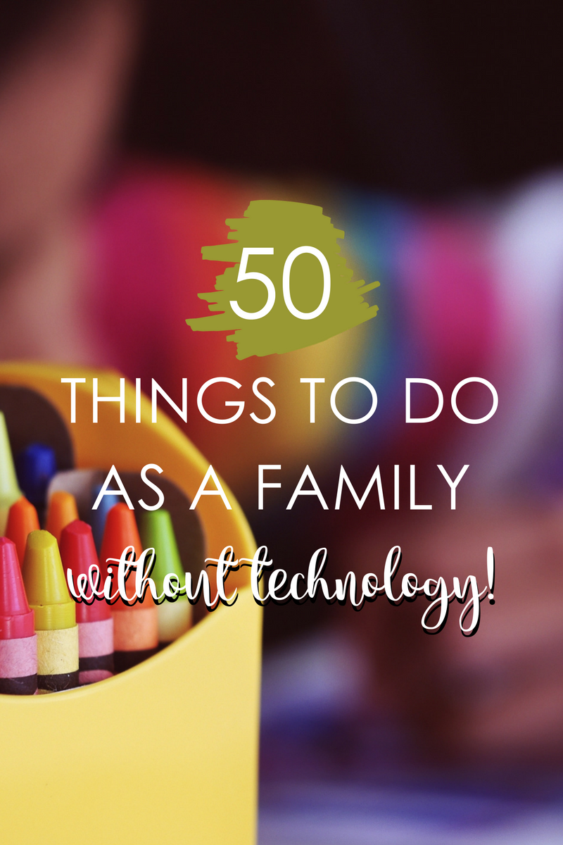Things To Do As A Family Without Technology