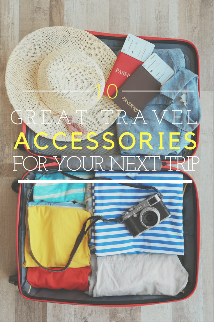 10 great travel accessories for your next trip