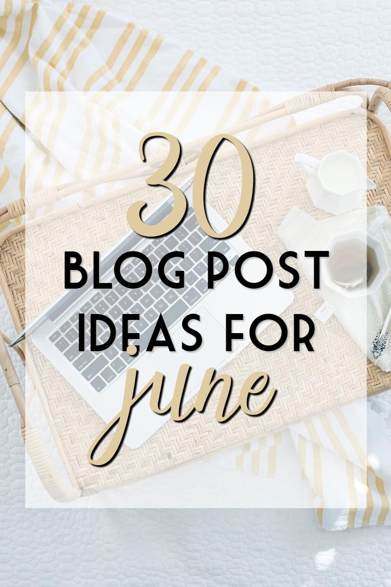 30 blog post ideas for june