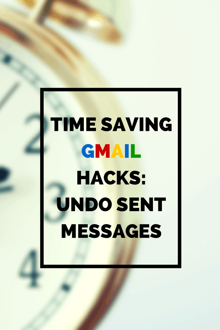 time saving gmail hacks undo sent messages