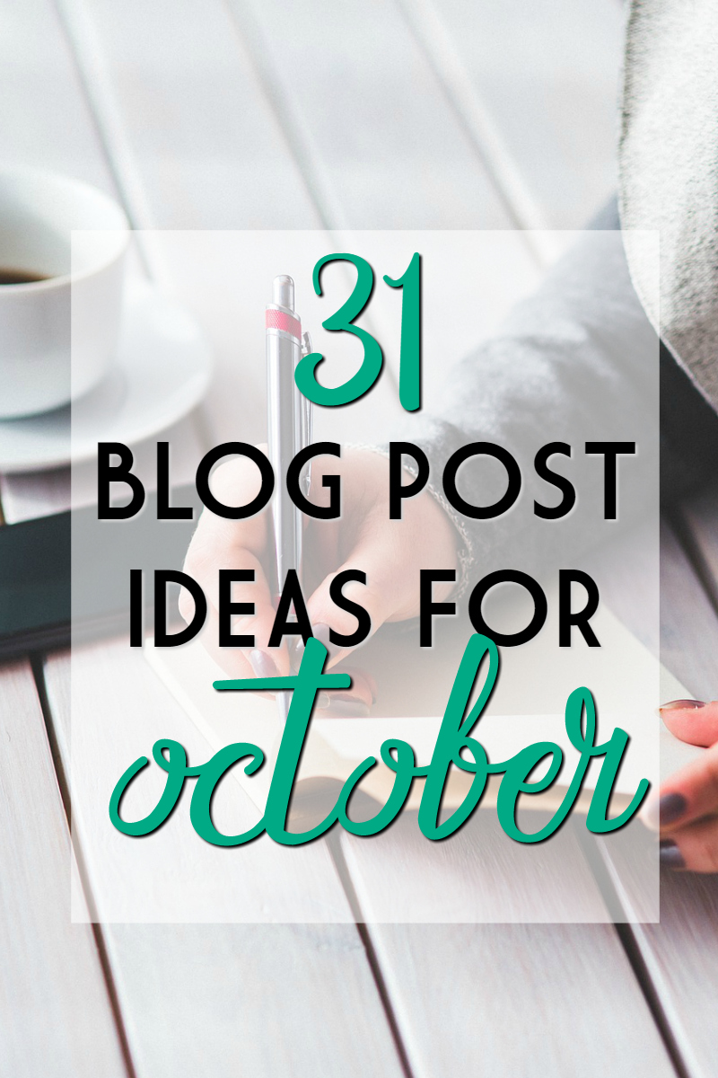 31 blog post ideas for october