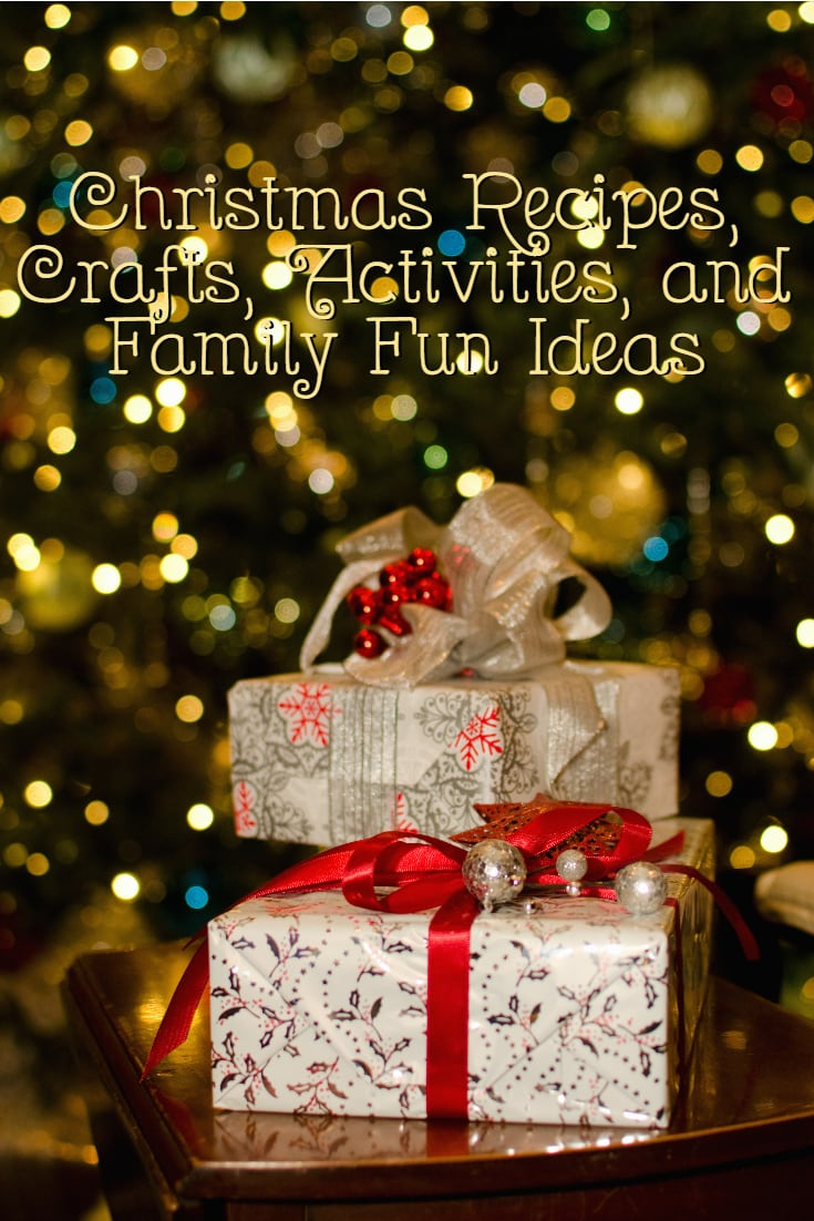 christmas recipes crafts activities and family fun ideas