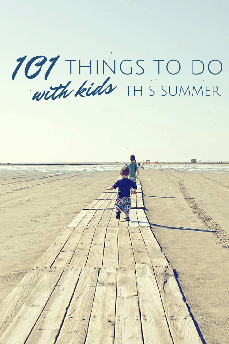 101 Things to Do with Kids This Summer (1)