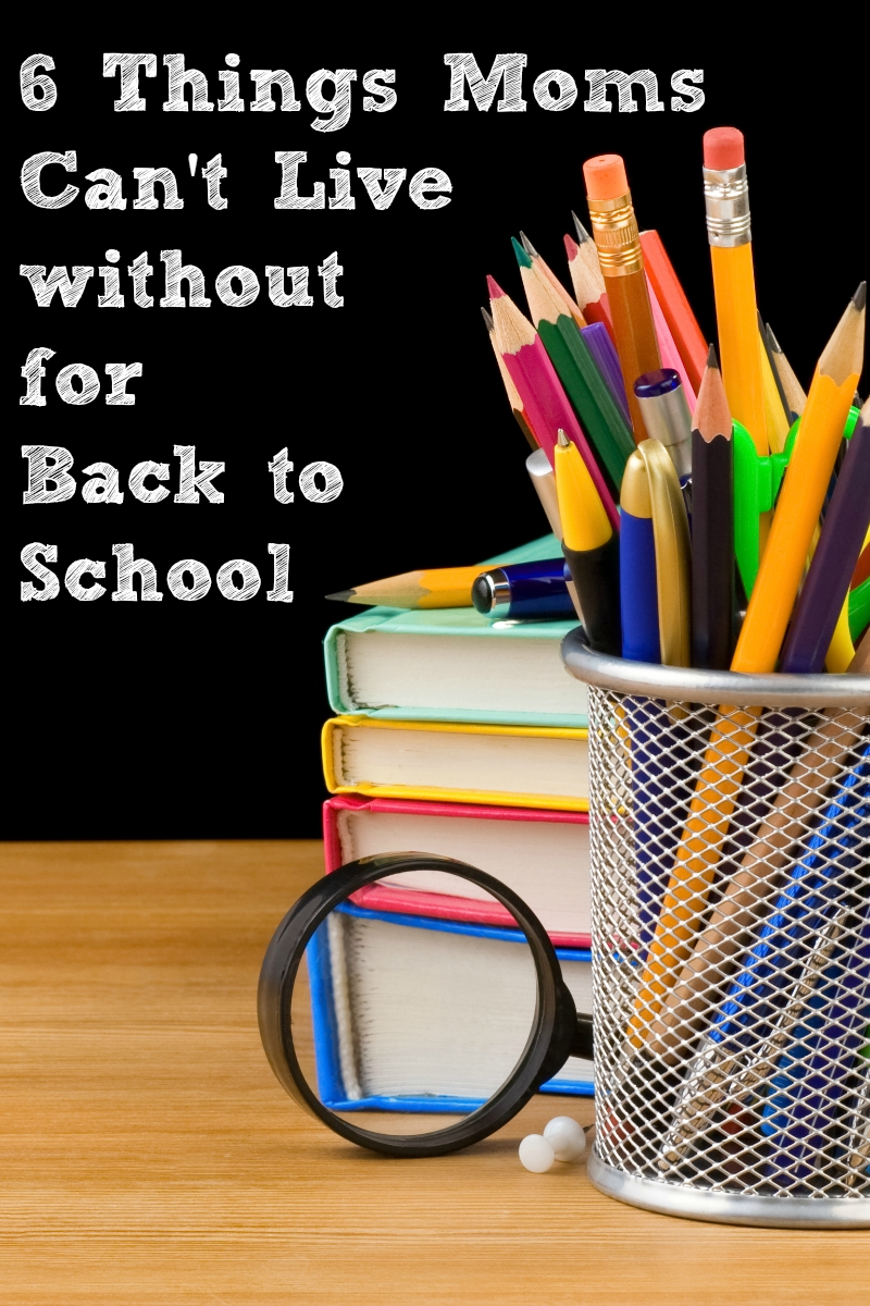 6 Things Moms Can't Live without for Back to School