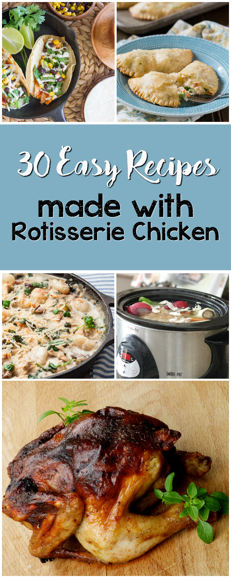 30 easy recipes made with rotisserie chicken