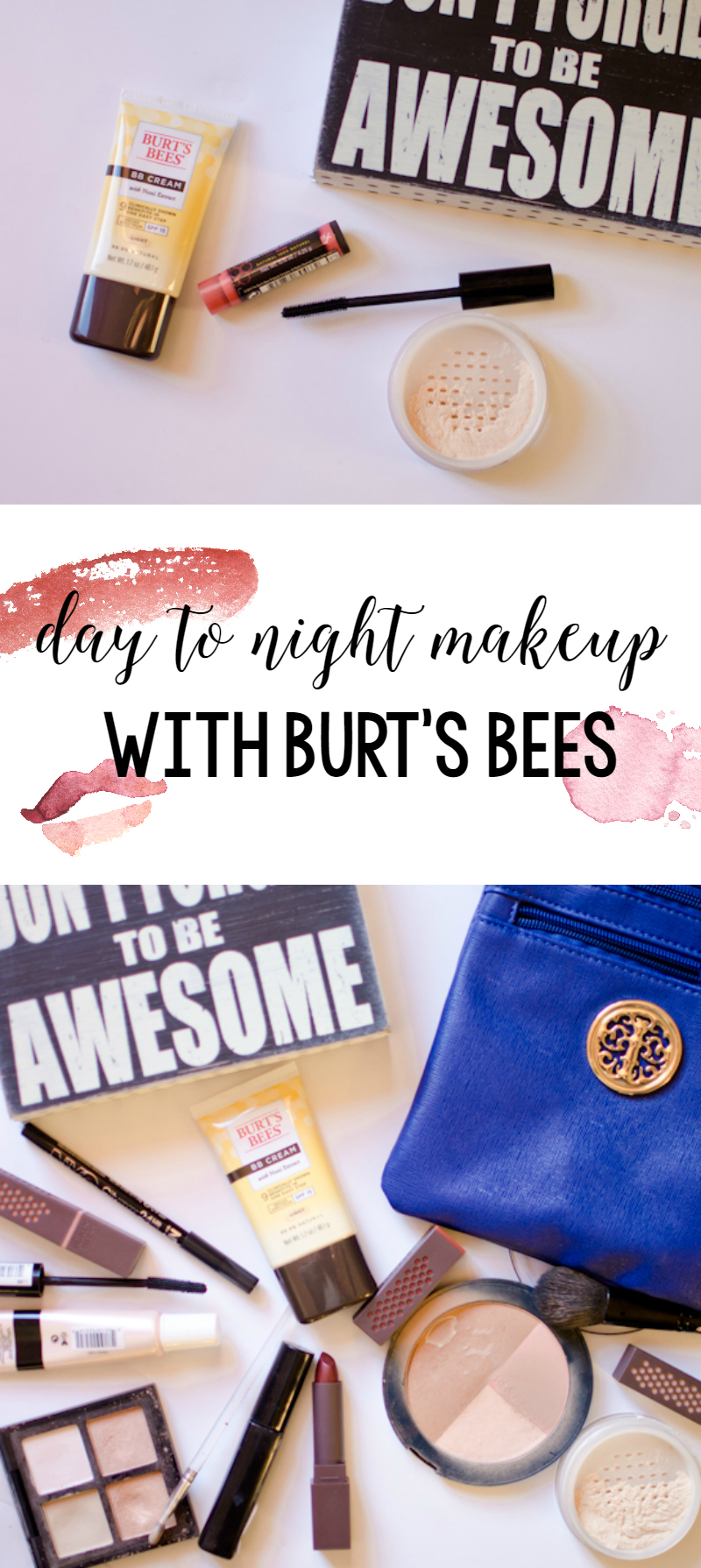 day to night makeup with burts bees