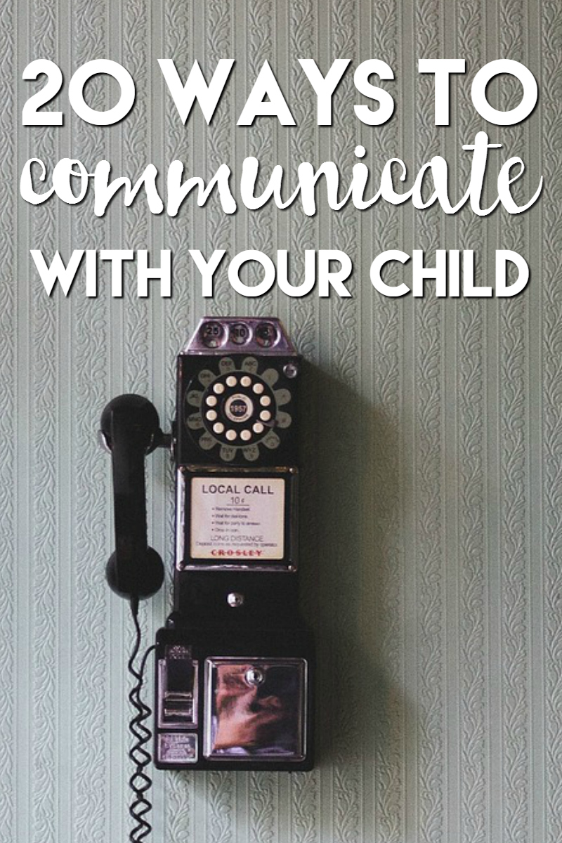 20 Ways to Communicate with Your Child