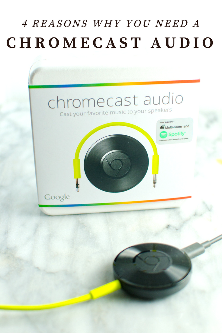 4 Reasons Why You Need a Google Chromecast Audio