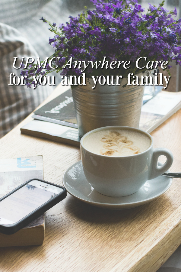 UPMC Anywhere Care for You and Your Family - A Grande Life