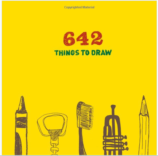 642 Things to Draw: Inspirational Sketchbook to Entertain and Provoke the Imagination